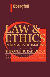 Law & Ethics In Diagnostic Imaging & Therapeutic Radiology
