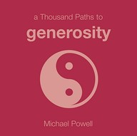 A Thousand Paths To Generosity