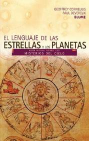 El lenguaje de las estrellas y los planetas: Guia visual sobre los misterios del cielo (Guias Visuales series)