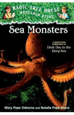 Sea Monsters: A Nonfiction Companion to Dark Day in the Deep Sea (Magic Tree House Research Guide Series)