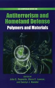 Antiterrorism And Homeland Defense: Polymers And Materials (Acs Symposium Series)