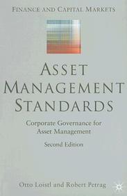 Asset Management Standards: Corporate Governance For Asset Management (Finance And Capital Markets Series)