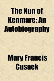 The Nun of Kenmare; An Autobiography