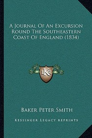 A Journal of an Excursion Round the Southeastern Coast of England (1834)