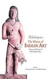 Kaladarpana : The Mirror Of Indian Art : Essays In Memory Of Shri Krishna Deva