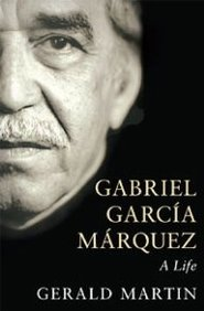Gabriel Garcia Marquez: A Life