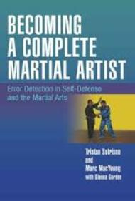 Becoming A Complete Martial Artist: Error Detection In Self-Defense And The Martial Arts