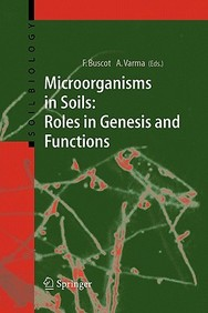 Microorganisms In Soils: Roles In Genesis And Functions (Soil Biology)