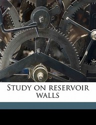 Study on Reservoir Walls