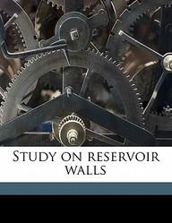 Study on Reservoir Walls