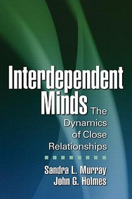 Interdependent Minds: The Dynamics of Close Relationships