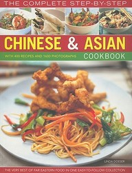The Completelete Step-By-Step Chinese & Asian Cookbook: The Very Best Of Far Eastern Food In One Easy-To-Follow Collection