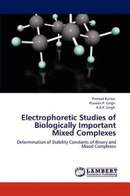 Electrophoretic Studies of Biologically Important Mixed Complexes: Determination of Stability Constants of Binary and Mixed Complexes