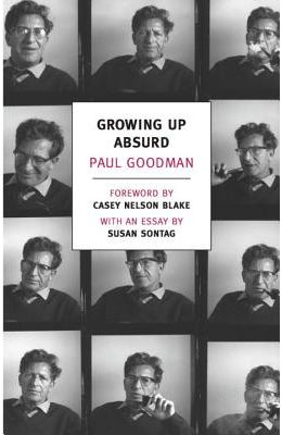 Growing Up Absurd: Problems of Youth in the Organized Society (New York Review Books Classics)