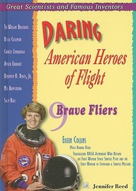 Daring American Heroes of Flight: 9 Brave Fliers (Great Scientists and Famous Inventors)
