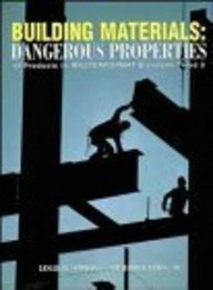 Building Materials: Dangerous Properties Of Products In Masterformat Divisions 7 And 9