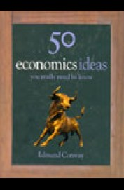 50 Economic Ideas You Really Need To Know Economics