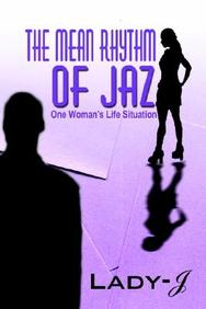 The Mean Rhythm of Jaz: One Woman's Life Situation