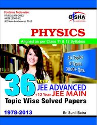 36 Years IIT-JEE Advanced + 12 Years JEE Main Topic-wise Solved Paper Physics