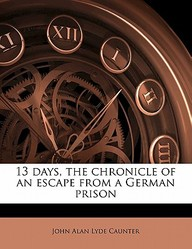 13 days, the chronicle of an escape from a German prison