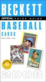 The Official Beckett Price Guide To Baseball Cards 2008, Edition #28