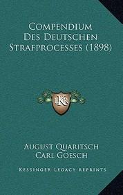Compendium Des Deutschen Strafprocesses (1898)