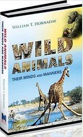 Wild Animals Their Minds & Manners