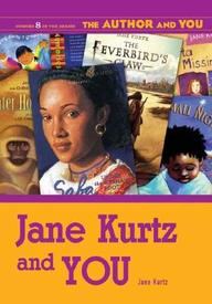 Jane Kurtz And You (The Author And You)