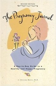 Pregnancy Journal: A Day-To-Day Guide To A Happy And Healthy Pregnancy (Revised Edition)
