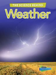 Weather (Raintree Perspectives: the Science Behind)