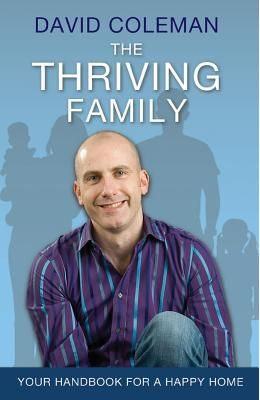 Thriving Family: How to Achieve Lasting Home-Life Harmony Fo
