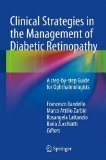 Clinical Strategies in the Management of Diabetic Retinopathy: A step-by-step Guide for Ophthalmologists