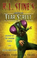 Revenge of the Shadow People and The Bugman Lives!: Twice Terrifying Tales (R. L. Stine's Ghosts of Fear Street)