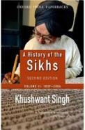 A History of the Sikhs Volume 2 1839-2004 (Oxford India Collection)