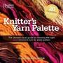 Knitters Yarn Palette (Reader's Digest)