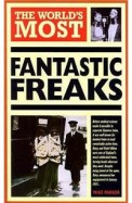 Worlds Most Fantastic Freaks (World's Greatest)