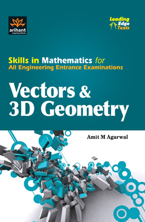 Skills in Mathematics for All Engineering Entrance Examinations Vectors & 3D Geometry