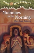 Mummies In The Morning (Magic Tree House Series #3)