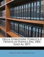 Della Istruzione Pubblica E Privata in Napoli Dal 1806 Sino Al 1871