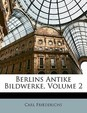 Berlins Antike Bildwerke, Volume 2