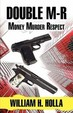 Double M-R: Money Murder Respect