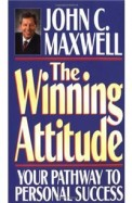 The Winning Attitude: Your Pathway to Personal Success