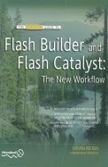 Flash Builder And Flash Catalyst: The New Workflow (Essential Guide To...)