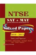 NTSE (SAT+MAT) Solved Paper 2010-2013 + State Level Paper: 2013 Edition