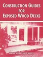 Construction Guides for Exposed Wood Decks