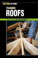 For Pros By Pros Framing Roofs