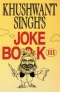 Khushwant Singh's Joke Book III (v. 3)