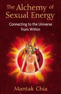 The Alchemy Of Sexual Energy: Connecting To The Universe From Within