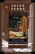 Paris In The Twentieth Century: Jules Verne, The Lost Novel