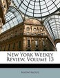 New York Weekly Review, Volume 13